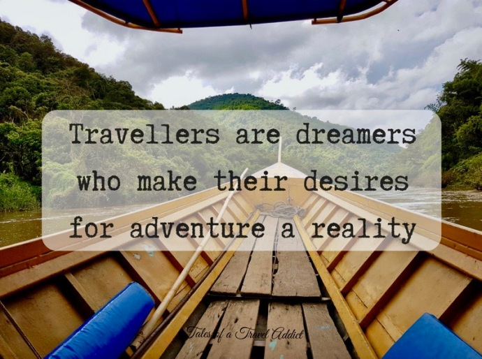 Travellers are dreamers who make their desires for adventure a reality